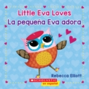 Little Eva Love / La pequena Eva adora (Bilingual) - Book