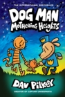 Dog Man: Mothering Heights: From the Creator of Captain Underpants (Dog Man #10) - Book