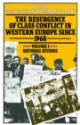 The Resurgence of Class Conflict in Western Europe since 1968 : Volume I: National Studies - eBook