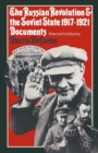 The Russian Revolution and the Soviet State 1917-1921 : Documents - eBook