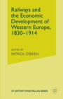 Railways and the Economic Development of Western Europe, 1830-1914 - eBook