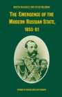 The Emergence of the Modern Russian State, 1855-81 - eBook