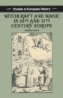 Witchcraft and Magic in Sixteenth- and Seventeenth-Century Europe - eBook