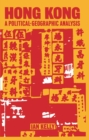 Hong Kong : A Political-Geographic Analysis - eBook