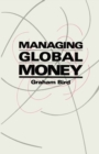 Managing Global Money : Essays in International Financial Economics - eBook