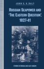 Russian Seapower and 'the Eastern Question' 1827-41 - eBook