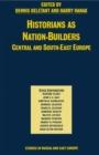 Historians as Nation Builders : Central and South East Europe - eBook