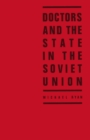 Doctors and the State in the Soviet Union - eBook