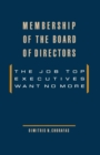 Membership of the Board of Directors : The Job Top Executives Want No More - eBook