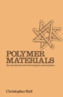 Polymer Materials : An Introduction for Technologists and Scientists - eBook