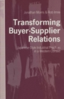 Transforming Buyer-Supplier Relations : Japanese-Style Industrial Practices in a Western Context - eBook