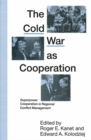Cold War as Cooperation : Superpower Cooperation in Regional Conflict Management - eBook