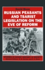 Russian Peasants and Tsarist Legislation on the Eve of Reform : Interaction between Peasants and Officialdom, 1825-1855 - eBook
