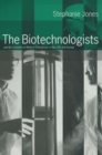 The Biotechnologists : and the Evolution of Biotech Enterprises in the USA and Europe - eBook
