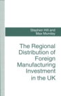 The Regional Distribution of Foreign Manufacturing Investment in the UK - eBook