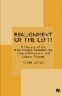 Realignment of the Left? : A History of the Relationship between the Liberal Democrat and Labour Parties - eBook