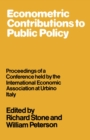 Econometric Contributions to Public Policy : Proceedings of a Conference held by the International Economic Association at Urbino, Italy - eBook