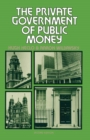 The Private Government of Public Money : Community and Policy inside British Politics - eBook