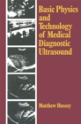 Basic Physics and Technology of Medical Diagnostic Ultrasound - eBook