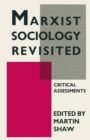 Marxist Sociology Revisited : Critical Assessments - eBook