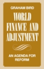 World Finance and Adjustment : An Agenda for Reform - eBook