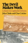The Devil Makes Work : Leisure in Capitalist Britain - eBook