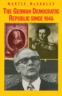 The German Democratic Republic since 1945 - eBook