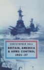 Britain, America and Arms Control 1921-37 - eBook