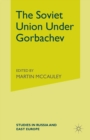 The Soviet Union Under Gorbachev - eBook