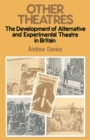 Other Theatres : Development of Alternative and Experimental Theatre in Britain - eBook