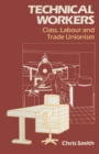 Technical Workers : Class, labour and trade unionism - eBook