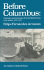 Before Columbus : Exploration and Colonization from the Mediterranean to the Atlantic, 1229-1492 - eBook