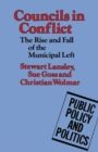 Councils in Conflict : The Rise and Fall of the Municipal Left - eBook