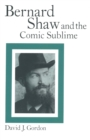 Bernard Shaw and the Comic Sublime - eBook