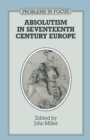 Absolutism in Seventeenth-Century Europe - eBook
