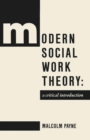 Modern Social Work Theory : A critical introduction - eBook
