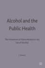 Alcohol and the Public Health : A study by a working party of the Faculty of Public Health Medicine of the Royal Colleges of Physicians on the prevention of harm related to the use of alcohol and othe - eBook