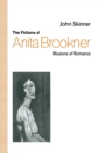 The Fictions of Anita Brookner : Illusions of Romance - eBook
