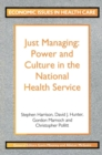 Just Managing : Power and Culture in the National Health Service - eBook