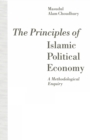 The Principles of Islamic Political Economy : A Methodological Enquiry - eBook