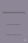 Experiencing Psychiatry : Users' Views of Services - eBook