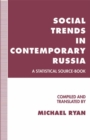 Social Trends in Contemporary Russia : A Statistical Source-Book - eBook