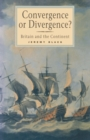 Convergence or Divergence? : Britain and the Continent - eBook
