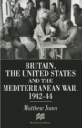 Britain, the United States and the Mediterranean War 1942-44 - eBook