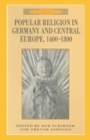 Popular Religion in Germany and Central Europe, 1400-1800 - eBook