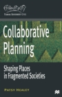Collaborative Planning : Shaping Places in Fragmented Societies - eBook