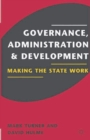 Governance, Administration and Development : Making the State Work - eBook
