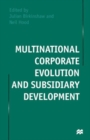 Multinational Corporate Evolution and Subsidiary Development - Book