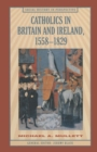 Catholics in Britain and Ireland, 1558-1829 - eBook