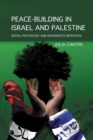 Peace-building in Israel and Palestine : Social Psychology and Grassroots Initiatives - Book